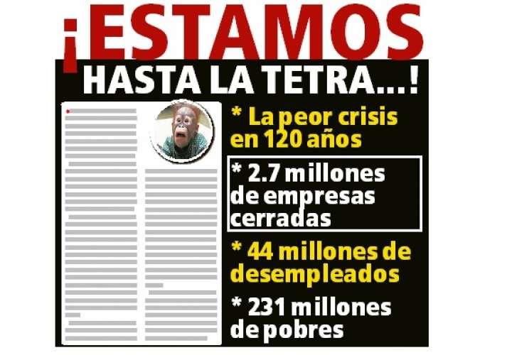 ¡Estamos hasta la tetra...!: La peor crisis en 120 años