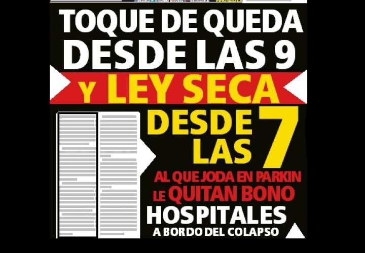 TOQUE DE QUEDA DESDE LAS 9 Y LEY SECA DESDE LAS 7. QUITARAN BONO